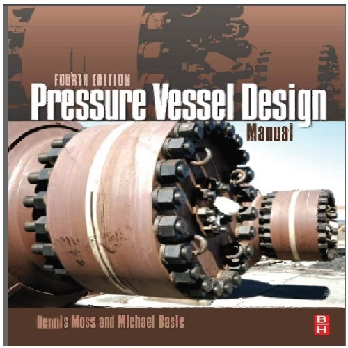 pressure vessel design manual dennis r moss 2103 rh moshtagh sellfile ir pressure vessel design manual 4th pdf pressure vessel design manual 4th pdf